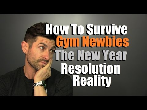 How To Survive Gym Newbies And New Years Resolutioners | 6 Fitness Survival Tips