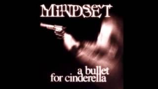 Mindset -A bullet for Cinderella