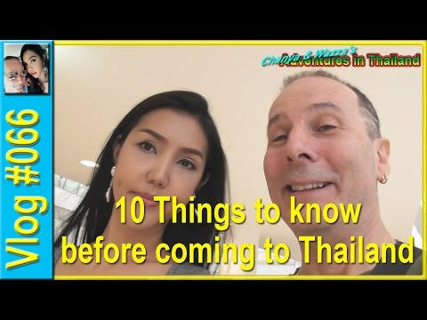 Vlog 066 - 10 Things to know before coming to Thailand