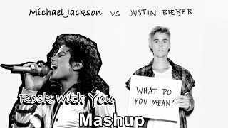 Michael Jackson - Rock With You / Justin Bieber - What Do You Mean? (MASHUP)