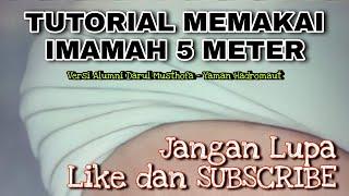 Terbaru!! Tutorial Memakai Imamah Ukuran 5 Meter | Habib Umar bin Hafidz | Alumni Darul Musthofa