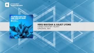 Kris Maydak & Juliet Lyons - Hand Over My Heart (Original Mix) Amsterdam Trance