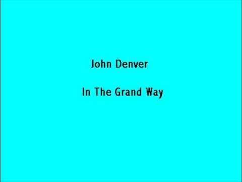 John denver in the grand way