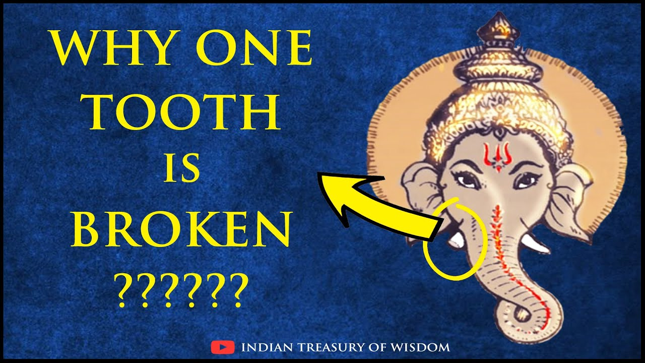 Why Lord Ganesha S Tooth Is Broken भगव न गण श क