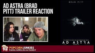 Ad Astra (Brad Pitt) OFFICIAL TRAILER - Nadia Sawalha & The Popcorn Junkies REACTION