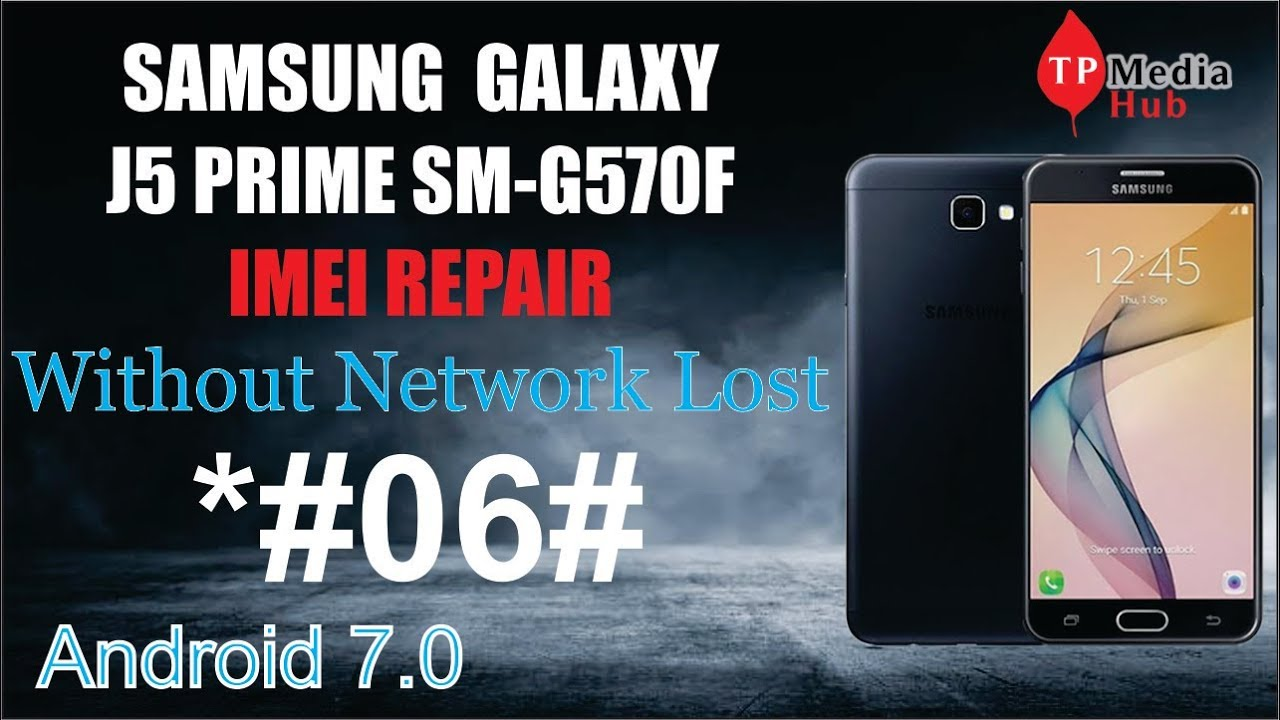 #SAMSUNG #GALAXY J5 PRIME (#SM-G570F) #IMEI REPAIR AND NETWORK #REPAIR  WITHOUTH #NETWORK LOST  100%