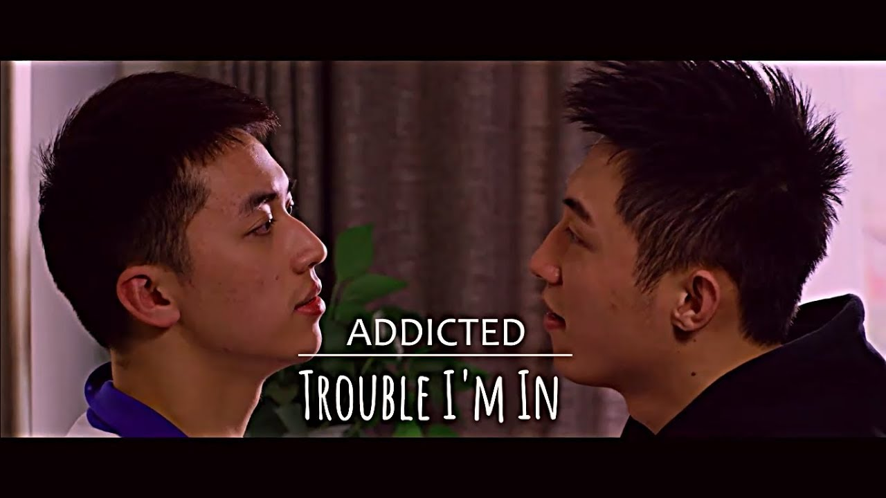 Download [BL] Addicted | Gu Hai x Luo Yin | Trouble I'm In