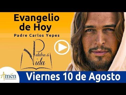 Evangelio de Hoy Viernes 10 de Agosto 2018 | Padre Carlos Yepes