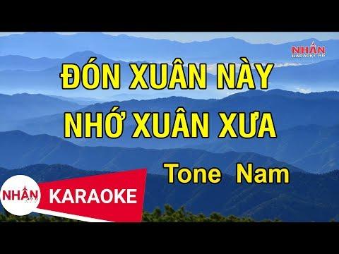 Karaoke Đón Xuân Này Nhớ Xuân Xưa Tone Nam Nhạc Sống | Nhan KTV
