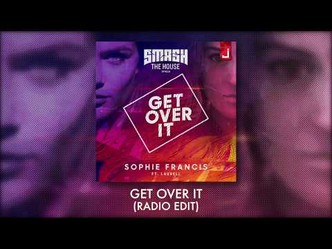 Sophie Francis - Get Over It (feat. Laurell) [Radio Edit]
