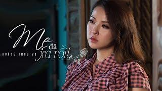 Hoàng Thúy Vy - Mẹ Đã Xa Rồi (Official Music Video)