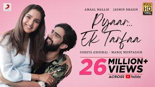 Pyaar Ek Tarfaa | @Amaal Mallik | @Shreya Ghoshal Official | Jasmin Bhasin | @Manoj Muntashir