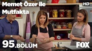 Memet Özer ile Mutfakta 95. Bölüm - Birgül Erdoğan