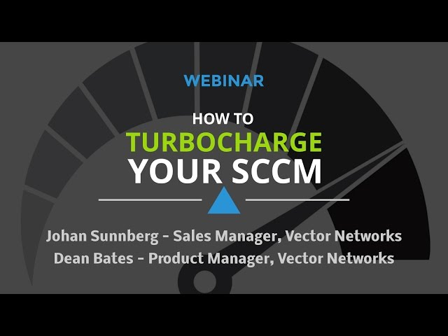 Webinar - How to Turbocharge Microsoft SCCM