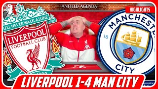EMBARRASSING! Liverpool Fan Reacts to Liverpool 1-4 Man City