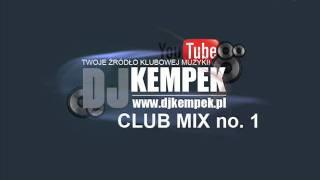 Club Mix 2011 # 1 DJ KempeK