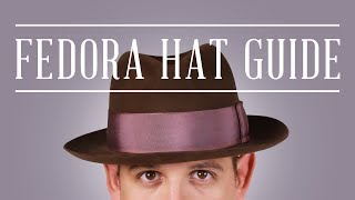 Fedora Felt Hat Guide + Tips & Why You Should Wear Hats Today - Gentleman