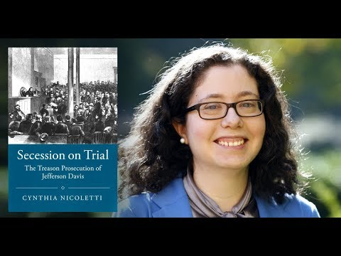 "Cynthia Nicoletti Discusses Her Book, ""Secession on Trial"""