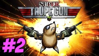 Taupe Gun 2: On vous entend attention | Episode 2