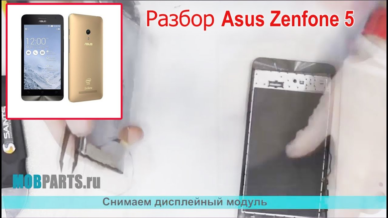 как разобрать Asus ZenFone 5 и заменить LCD Screen display + touch .