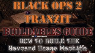 How To Build The Navcard Usage Machine In Tranzit | Black Ops 2 Zombies