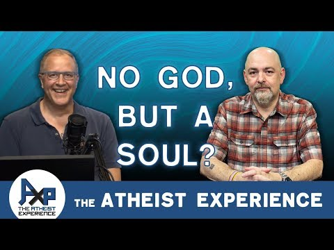 Does Not Believe in God But Believes in a Soul | Michael - Florida | Atheist Experience 23.34