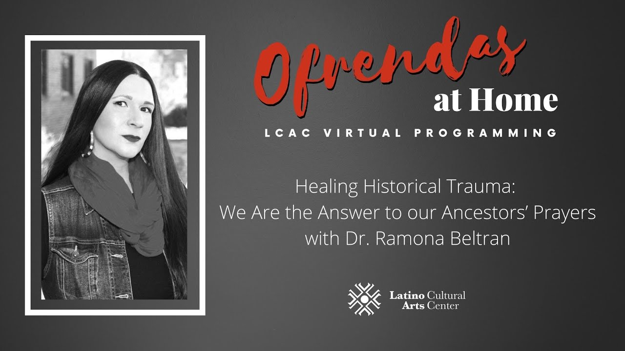 Healing Historical Trauma: We are the Answers to our Ancestors' Prayers with Dr. Ramona Beltran
