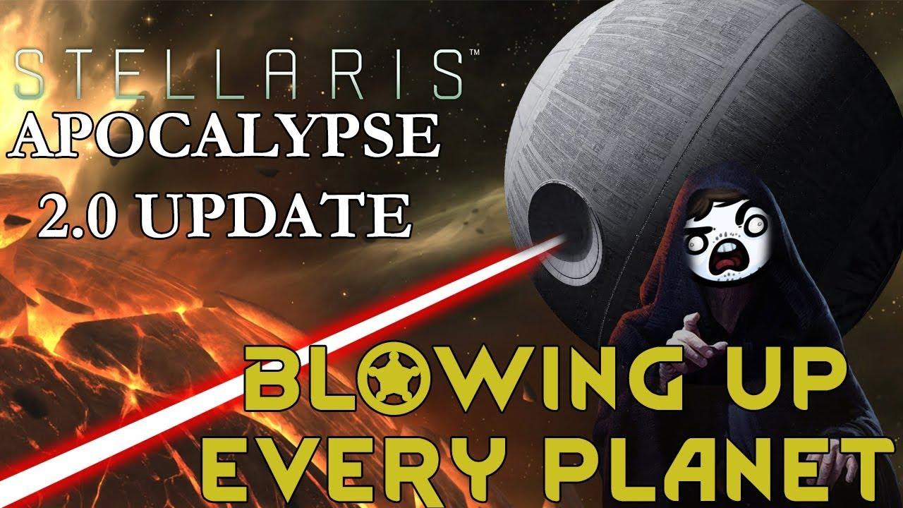 Stellaris 2 0 Apocalypse - BLOWING UP EVERY PLANET