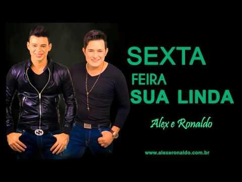 Alex & Ronaldo - Sexta-Feira sua linda - Música