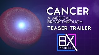 BX Protocol: Cancer Reviews & Testimonials Trailer.. A medical breakthrough