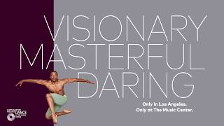 VISONARY MASTERFUL DARING | 2019-2020 Season of Dance @ The Music Center