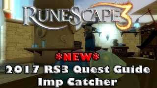 New Reworked! RS3 Quest Guide - Imp Catcher - 2017(Up to Date!)