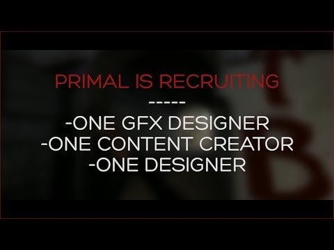 Primal Clan GFX RECRUITMENT + Designer and Content Creator