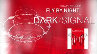 Dark Signal - Fly By Night
