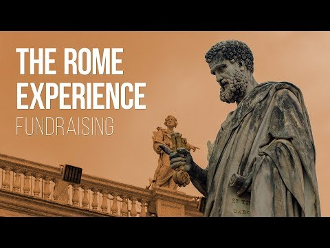 The Rome Experience - Fundraising