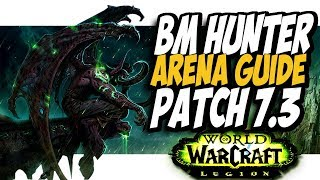 BM HUNTER PVP GUIDE! WoW Legion PvP Patch 7.3