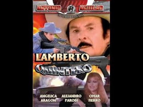 Antonio Aguilar  Lamberto Quintero   Pelicula Completa