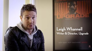 An Interview With Upgrade Writer And Director Leigh Whannell (2018)
