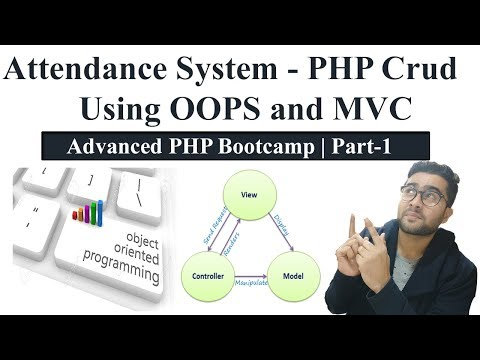 Attendance System - PHP Crud using OOPS and MVC | Advanced PHP Bootcamp | Part-1 🔥🔥