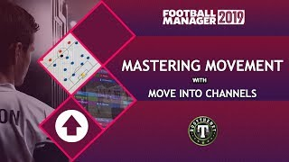 FM | Mastering Movement | Move Into Channels | Football Manager 2019