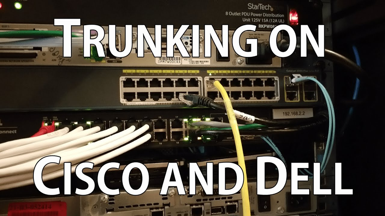 Trunking Between Cisco and Dell Switches