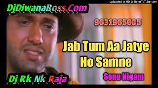 Jab Tum Aa Jate Ho Samne | Maharaja  | Sonu Nigam & Kavita Krishnamurthy | Mix By Dj Rk Nk Raja