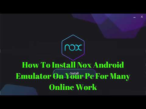 How to install NOX android emulator for online work