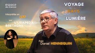 [LSF] [Daniel Hennequin] Voyage au pays de la lumière