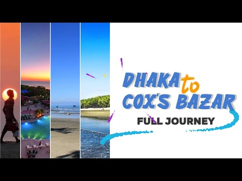 Dhaka to Cox's Bazar trip | Samsung S8 Plus 4k  Video | travel Vlog