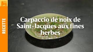 Carpaccio de noix de Saint-Jacques aux fines herbes et vinaigrette de citron