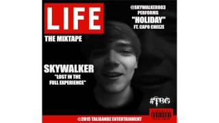 SkyWalker - Holiday ft. Capo Cheeze | Prod By XXX