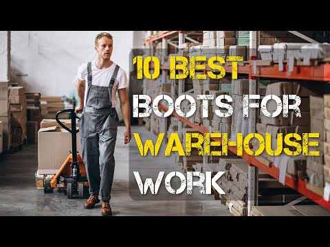 10 Best Boots for Warehouse Work for Men and Women