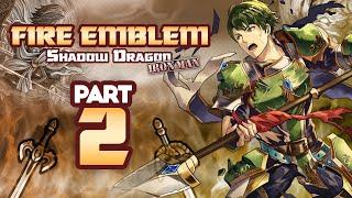 Part 2: Fire Emblem Shadow Dragon H5, Ironman Stream!
