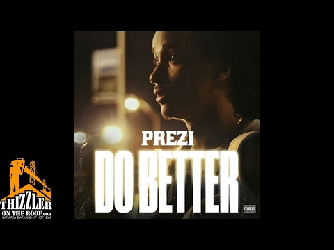 Prezi - Do Better (Prod. 1Smackz) [Thizzler.com]